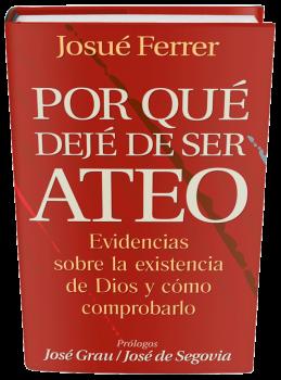 Por Qué Dejé de Ser Ateo, por Josué Ferrer