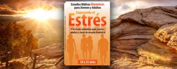 Superando el Estrés - Serie Estudios Bíblicos Dinámicos