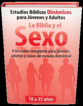 La Biblia y el Sexo - Serie Estudios Bíblicos Dinámicos