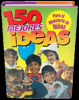 150 Mejores Ideas para el Ministerio de Niños