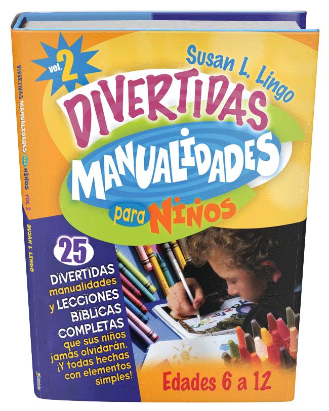 Divertidas Manualidades Para Ninos Vol 2 6 A 12 Anos Editorial