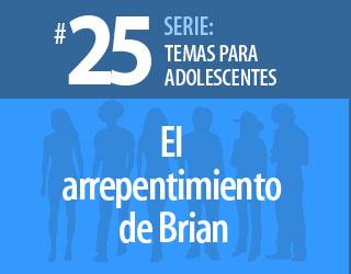 Tema #25 – El Arrepentimiento de Brian
