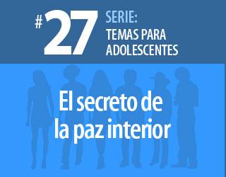Tema #27 – El secreto de la paz interior