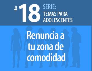 Tema #18 – Renuncia a tu zona de comodidad