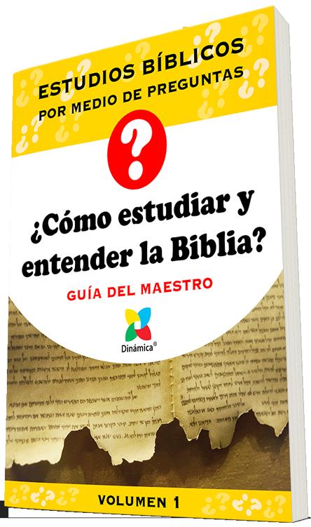 ¿Cómo Estudiar y Entender la Biblia? Estudio bíblico por medio de preguntas - Guía del Maestro.